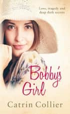 Bobby's Girl ebook by Catrin Collier
