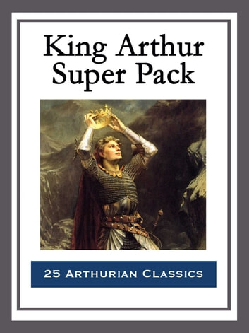 King Arthur Super Pack ebook by Mark Twain
