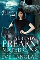 Already Freakn' Mated ebook by
