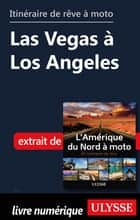 Itinéraires de rêve à moto - Las Vegas à Los Angeles eBook by Collectif