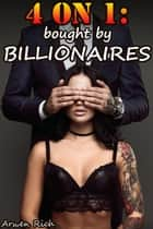4 on 1: Bought by Billionaires ebook by