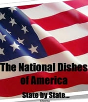 The National Dishes of America: State by State... ebook by Shahid Khan