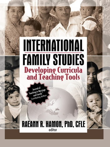 International Family Studies - Developing Curricula and Teaching Tools ebook by Raeann Hamon