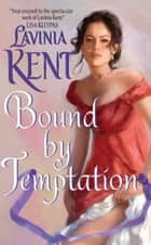 Bound By Temptation ebook by Lavinia Kent
