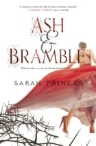 Ash & Bramble ebook by Sarah Prineas