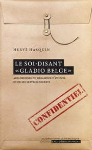 Le soi-disant « Gladio belge » ebook by Hervé Hasquin