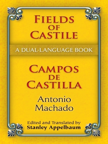 Fields of Castile/Campos de Castilla - A Dual-Language Book ebook by Antonio Machado