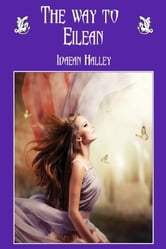 The Way To Eilean ebook by Idaean Halley