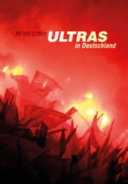 Ultras in Deutschland ebook by Kobo.Web.Store.Products.Fields.ContributorFieldViewModel