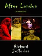 After London - Or Wild England ebook by Richard Jefferies