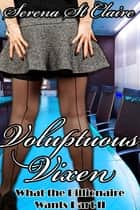 Voluptuous Vixen (What the Billionaire Wants Part 2) ebook by