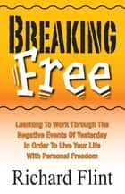 Breaking Free ebook by Richard Flint