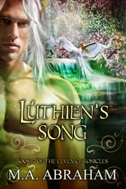 Luthien's Song ebook by M.A. Abraham