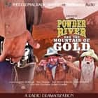 Powder River and the Mountain of Gold - A Radio Dramatization audiobook by Jerry Robbins