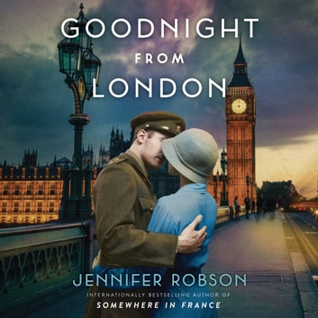 Goodnight from London - A Novel audiobook by Jennifer Robson