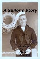 A Sailor's Story ebook by Marvin Perkins