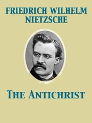 The Antichrist ebook by Henry Louis Mencken,Friedrich Wilhelm Nietzsche