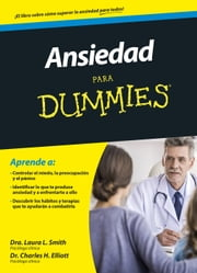 Ansiedad para Dummies ebook by Charles H. Elliott, Laura Smith, Marcela De Narváez Cuervo