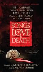 Ebook Songs of Love and Death di George R. R. Martin,Gardner Dozois
