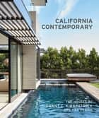 California Contemporary - The Houses of Grant C. Kirkpatrick and KAA Design ebook by Grant Kirkpatrick