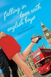 Falling in Love with English Boys ebook by Melissa Jensen