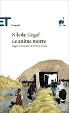 Le anime morte eBook by Nikolaj Gogol', Agostino Villa