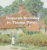 Desperate Remedies ebook by Thomas Hardy