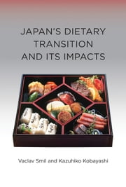 Japan's Dietary Transition and Its Impacts ebook by Vaclav Smil,Kazuhiko Kobayashi