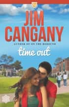 Time Out ebook by Jim Cangany