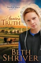Annie's Truth ebook by Beth Shriver