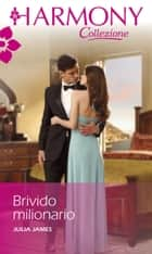 Brivido milionario - Harmony Collezione eBook by Julia James