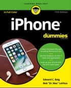 iPhone For Dummies ebook by Edward C. Baig, Bob LeVitus
