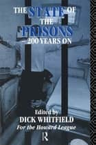 The State of the Prisons - 200 Years On ebook by Richard Whitfield