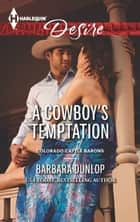 A Cowboy's Temptation - A Sexy Western Contemporary Romance ebook by Barbara Dunlop