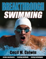 Breakthrough Swimming ebook by Cecil M. Colwin