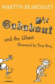 Sir Gadabout and the Ghost ebook by Martyn Beardsley,Tony Ross