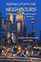 Neighbourhood Freedom - Volume 5 - WILL - A Contemporary Christian Romance ebook by Tracy Krauss