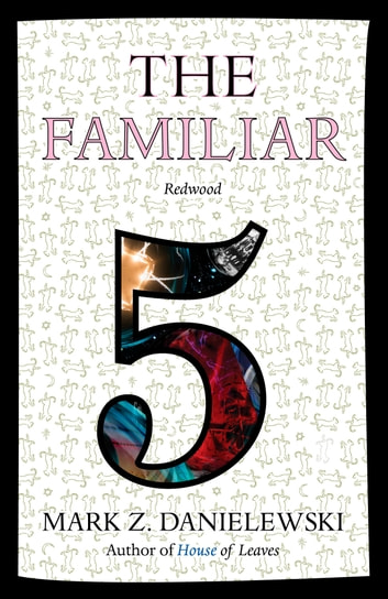 The Familiar, Volume 5 - Redwood ebook by Mark Z. Danielewski