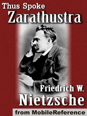 Thus Spoke Zarathustra (Mobi Classics) ebook by Friedrich Wilhelm Nietzsche,Thomas Common (Translator)