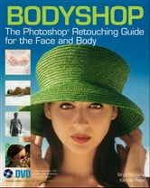 Bodyshop - The Photoshop Retouching Guide for the Face and Body ebook by Birgit Nitzsche,Karsten Rose