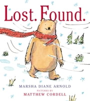 Lost. Found. ebook by Marsha Diane Arnold,Matthew Cordell