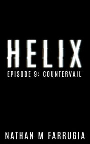 Helix: Episode 9 (Countervail)