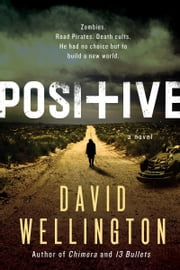 Positive - A Novel ebook by David Wellington