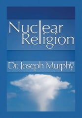 Nuclear Religion ebook by Dr. Joseph Murphy
