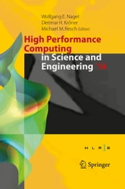 High Performance Computing in Science and Engineering '14 - Transactions of the High Performance Computing Center, Stuttgart (HLRS) 2014 ebook by Wolfgang E. Nagel,Dietmar H. Kröner,Michael M. Resch