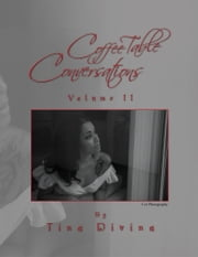 Coffee Table Conversations Volume II ebook by Tina Divina