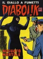 DIABOLIK (37): Agguato mortale ebook by Angela e Luciana Giussani