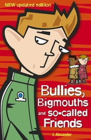 Bullies, Bigmouths and So-Called Friends ebook by Jenny Alexander