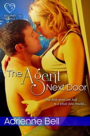 The Agent Next Door ebook by Adrienne Bell