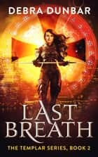 Last Breath ebooks by Debra Dunbar